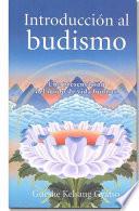 Introduccion Al Budismo (Introduction to Buddhism)  : Una Presentacion Del Modo de Vida Budista