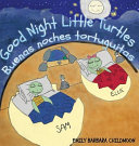 Good Night Little Turtles  Buenas Noches Tortuguitas  Bilingual Version English Spanish Book PDF