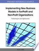 Implementing New Business Models in For Profit and Non Profit Organizations  Technologies and Applications Book