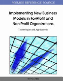 Implementing New Business Models in For Profit and Non Profit Organizations  Technologies and Applications