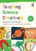 """Teaching Science Creatively"" by Dan Davies, Deb McGregor"