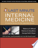 Last Minute Internal Medicine  A Concise Review for the Specialty Boards