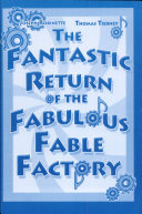 The Fantastic Return of the Fabulous Fable Factory
