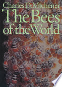"""The Bees of the World"" by Charles Duncan Michener"