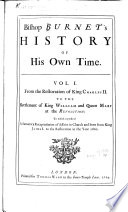 Bishop Burnet s History of His Own Time      From the revolution to the conclusion of the Treaty of Peace at Utrecht  in the reign of Queen Anne  To which is added  the author s life  by the editor Book PDF