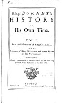 Bishop Burnet s History of His Own Time      From the revolution to the conclusion of the Treaty of Peace at Utrecht  in the reign of Queen Anne  To which is added  the author s life  by the editor
