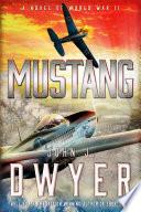 Mustang  A Novel of World War II