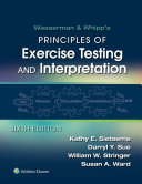 Wasserman & Whipp's: Principles of Exercise Testing and Interpretation: Including Pathophysiology and Clinical Applications
