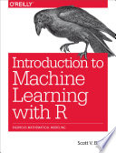 Introduction to Machine Learning with R Book