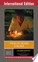 Twelve Years a Slave  First International Student Edition   Norton Critical Editions