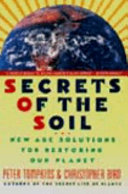 Secrets of the Soil: New Age Solutions for Restoring Our Planet