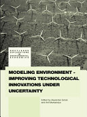 Modeling Environment Improving Technological Innovations Under Uncertainty