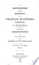 A Continuation of the Memoirs of Charles Mathews, Comedian