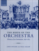 The Birth of the Orchestra : History of an Institution, 1650-1815