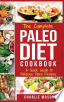 Paleo Diet  Recipes Cookbook Easy Guide To Rapid Weight Loss   Get Healthy by Eating Delicious Healthy Meals For Beginners Book PDF
