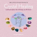 The Little Pocket Book of Crystal Healing