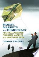 Money, Markets, and Democracy