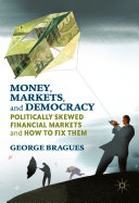 Money, Markets, and Democracy: Politically Skewed Financial Markets ...