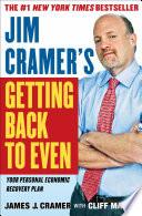 """Jim Cramer's Getting Back to Even"" by James J. Cramer, Cliff Mason"