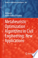 Metaheuristic Optimization Algorithms in Civil Engineering  New Applications