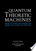 Quantum Theoretic Machines