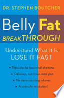 """Belly Fat Breakthrough: Understand What It Is and Lose It Fast"" by Dr. Stephen Boutcher"