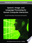 Speech  Image  and Language Processing for Human Computer Interaction  Multi Modal Advancements