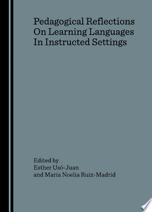 Download Pedagogical Reflections On Learning Languages In Instructed Settings Free Books - Dlebooks.net