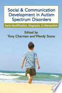 Social and Communication Development in Autism Spectrum Disorders Book