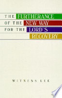 The Furtherance Of The New Way For The Lord S Recovery