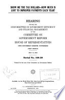 Show Me the Tax Dollars       Hearing Before the Subcommittee on Government Efficiency and Financial Management of the Committee on Government Reform  House of Representatives  One Hundred Eighth Congress  First Session