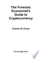 The Forensic Economist s Guide to Cryptocurrency