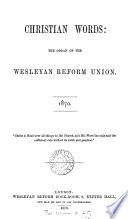 christian words  the organic of the wesleyan reform union