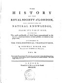 The History of the R. Society of London for Improving of Natural Knowledge from Its First Rise. As a Suppl. to the Philosophical Transactions. - London, A. Millar 1756-1757