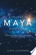 A Trilogy In Maya Book Three