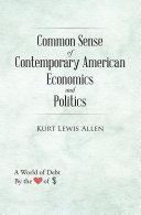 Pdf Common Sense Of Contemporary American Economics And Politics
