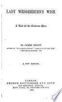 Grant s Novels  Lady Wedderburn s wish  The king s own borderers Book PDF