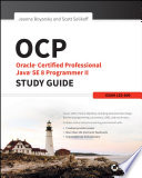 """OCP: Oracle Certified Professional Java SE 8 Programmer II Study Guide: Exam 1Z0-809"" by Jeanne Boyarsky, Scott Selikoff"