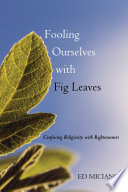 Fooling Ourselves with Fig Leaves Book