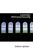 Lessing s Weltanschauung Book PDF