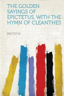 The Golden Sayings of Epictetus  with the Hymn of Cleanthes