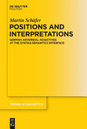 Positions and Interpretations: German Adverbial Adjectives at the ...