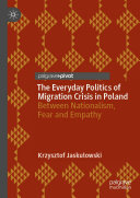 The Everyday Politics of Migration Crisis in Poland