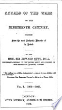 Annals of the Wars of the Nineteenth Century  Compiled from the Most Authentic Histories of the Period