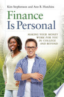 Finance Is Personal  Making Your Money Work for You in College and Beyond