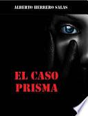 El Caso Prisma  : La historia del Profesor Robé