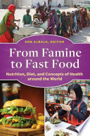 From Famine to Fast Food  Nutrition  Diet  and Concepts of Health around the World Book