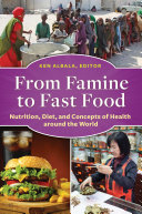 From Famine to Fast Food  Nutrition  Diet  and Concepts of Health around the World