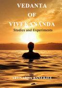 VEDANTA OF VIVEKANANDA  Studies and Experiments
