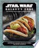 Star Wars: Galaxy's Edge Cookbook